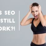 Does SEO still work? The Truth about Search Engine Optimization